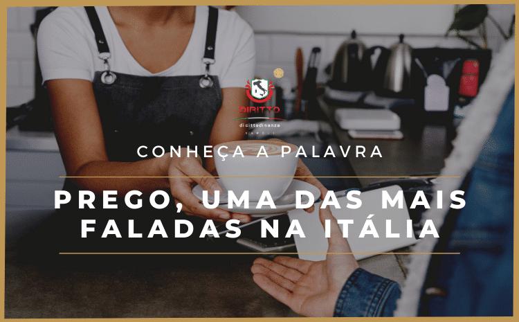 Falar Italiano – Prego, a palavra mais educada da Itália