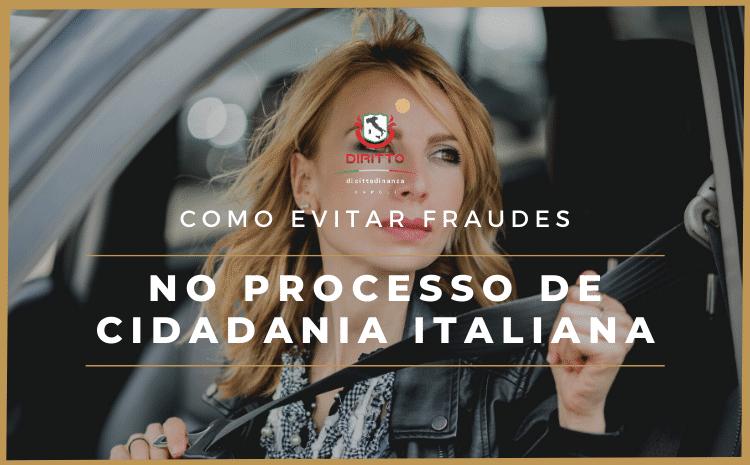 Como evitar fraudes durante o processo de Cidadania Italiana
