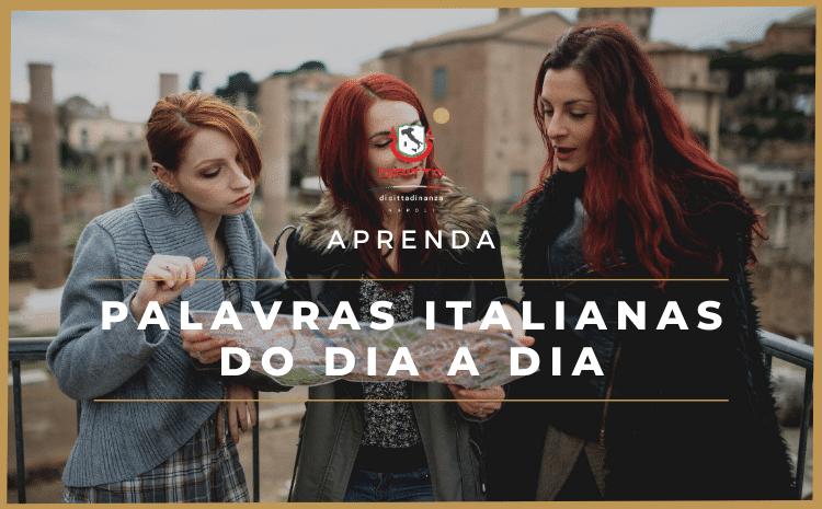 Cinquenta palavras comuns no dia a dia italiano