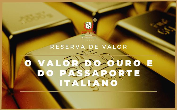 Passaporte Italiano com o mesmo valor do ouro? Conheça a reserva de valor.