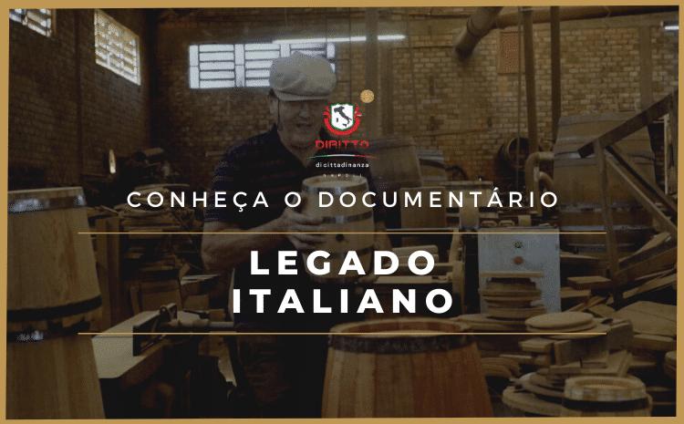 Legado Italiano, documentário que mostra a Imigração Italiana no Brasil