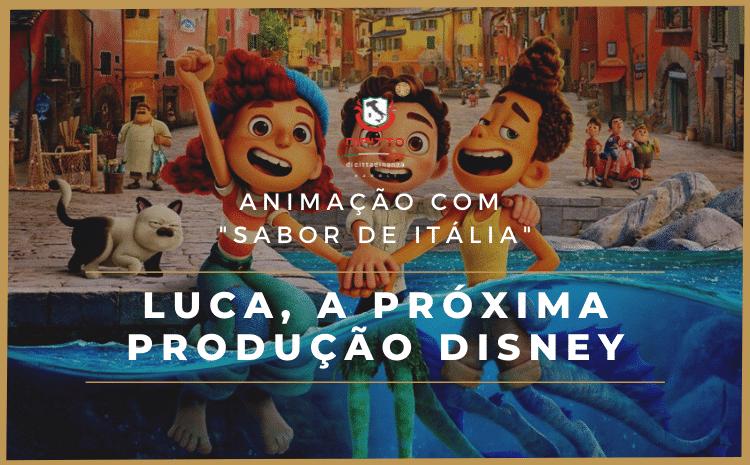 Luca, a próxima animação da Disney, apresenta as belezas da Riviera Italiana