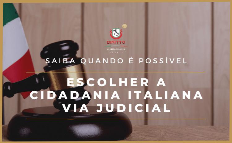 Saiba quando é possível escolher a Cidadania Italiana Via Judicial