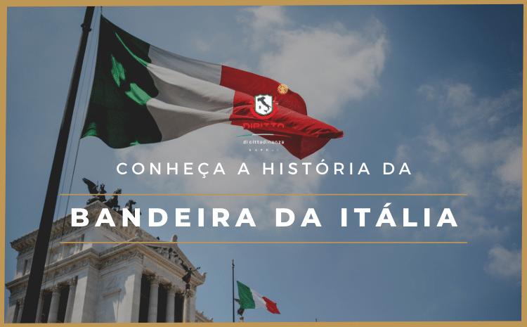 """Bandeira da Itália: conheça a história da """"il Tricolore"""""""